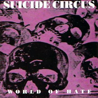 Suicide Circus - World Of Hate.JPG