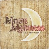 Moon Madness - All in between.jpg