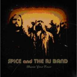 Spice and the RJ Band - Shave your Fear.jpg