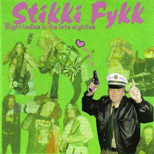 Stikki Fykk - Eight ladiez in the late eightiez.jpg