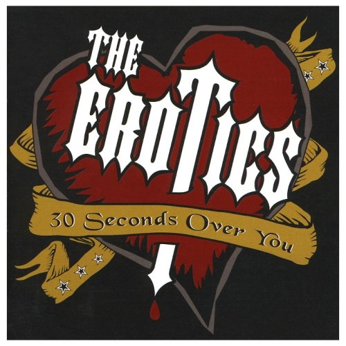 The Erotics - 30 Seconds Over You.jpg