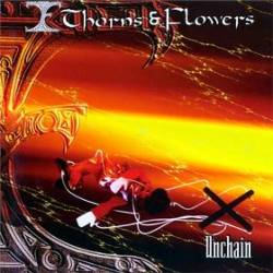 Thorns & Flowers - Unchain.jpg