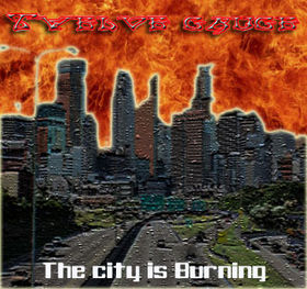 Twelve Gauge - The City is burning.jpg